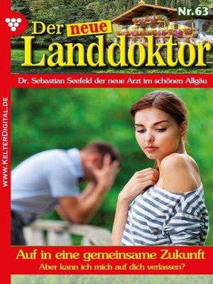 cover image of Der neue Landdoktor 63 – Arztroman