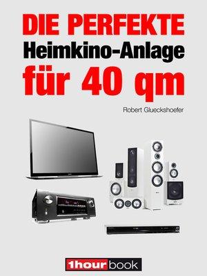 cover image of Die perfekte Heimkino-Anlage für 40 qm