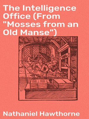 "cover image of The Intelligence Office (From ""Mosses from an Old Manse"")"