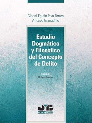 cover image of Estudio Dogmático y Filosófico del Concepto de Delito