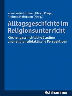 cover image of Alltagsgeschichte im Religionsunterricht