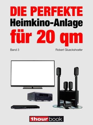 cover image of Die perfekte Heimkino-Anlage für 20 qm (Band 3)