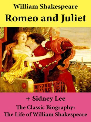 cover image of Romeo and Juliet (The Unabridged Play) + the Classic Biography
