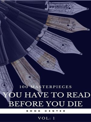 cover image of 100 Books You Must Read Before You Die--Volume 1