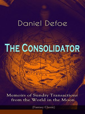 cover image of The Consolidator--Memoirs of Sundry Transactions from the World in the Moon