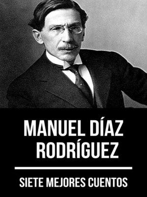 cover image of 7 mejores cuentos de Manuel Díaz Rodríguez