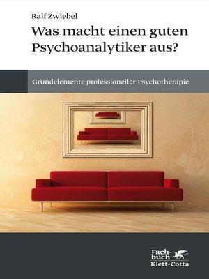 cover image of Was macht einen guten Psychoanalytiker aus?