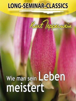 cover image of Long-Seminar-Classics--Wie man sein Leben meistert