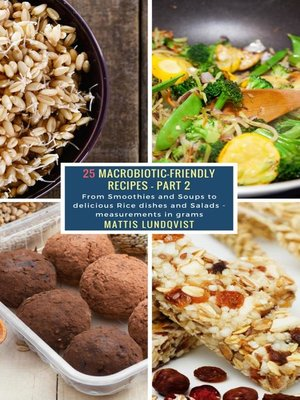 cover image of 25 Macrobiotic-Friendly Recipes--Part 2