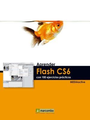 cover image of Aprender Flash CS6 con 100 ejercicios prácticos