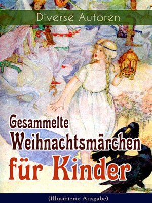 cover image of Gesammelte Weihnachtsmärchen für Kinder (Illustrierte Ausgabe)