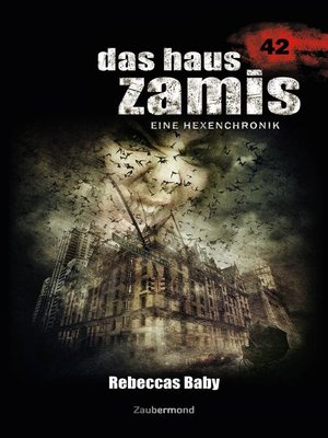 cover image of Das Haus Zamis 42 – Rebeccas Baby