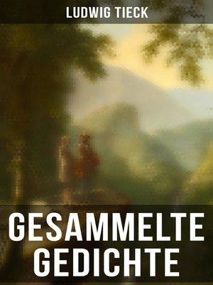 cover image of Gesammelte Gedichte von Ludwig Tieck