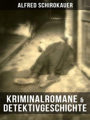 cover image of Kriminalromane & Detektivgeschichte von Alfred Schirokauer