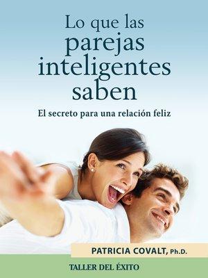 cover image of Lo que las parejas inteligentes saben