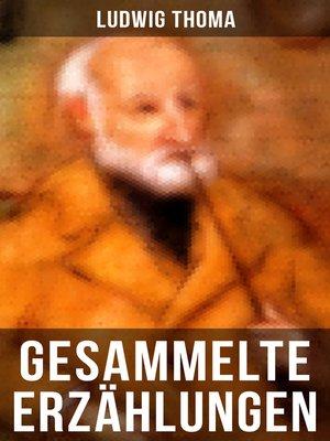 cover image of Gesammelte Erzählungen von Ludwig Thoma