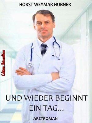 cover image of Und wieder beginnt ein Tag