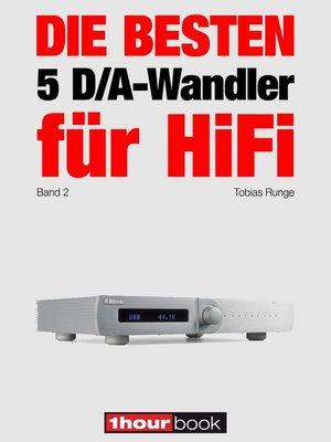 cover image of Die besten 5 D/A-Wandler für HiFi (Band 2)