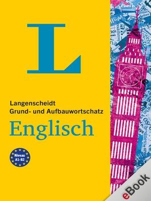 cover image of Langenscheidt Grund- und Aufbauwortschatz Englisch