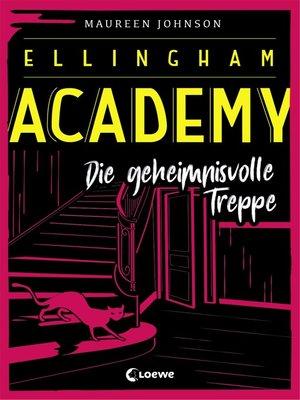 cover image of Ellingham Academy (Band 2)--Die geheimnisvolle Treppe