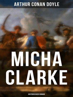 cover image of Micha Clarke (Historischer Roman)