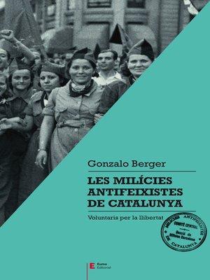 cover image of Les milícies antifeixistes de Catalunya