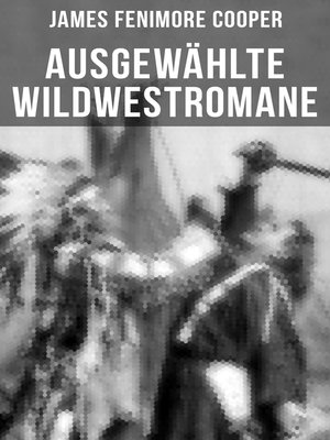 cover image of Ausgewählte Wildwestromane von James Fenimore Cooper