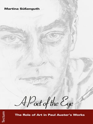 """cover image of """"A Poet of the Eye""""--The Role of Art in Paul Auster's Works"""
