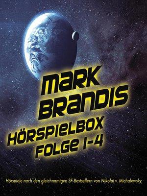 cover image of Mark Brandis Hörspielbox--Folge 01-04