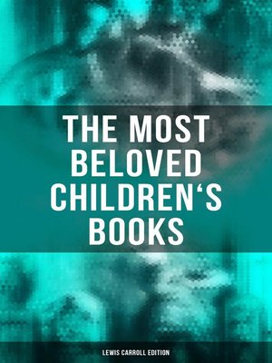 cover image of The Most Beloved Children's Books--Lewis Carroll Edition
