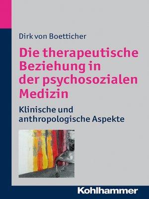 cover image of Die therapeutische Beziehung in der psychosozialen Medizin