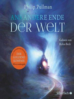 cover image of Ans andere Ende der Welt