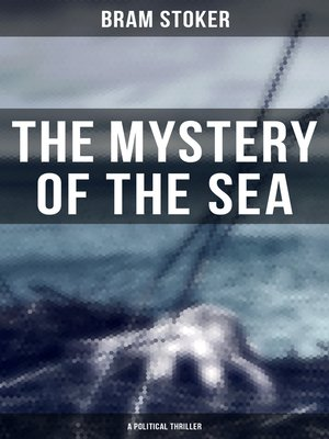 cover image of The Mystery of the Sea (A Political Thriller)