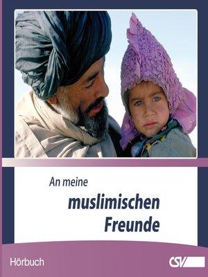cover image of An meine muslimischen Freunde