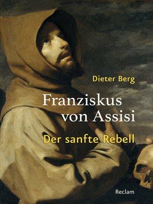 cover image of Franziskus von Assisi. Der sanfte Rebell