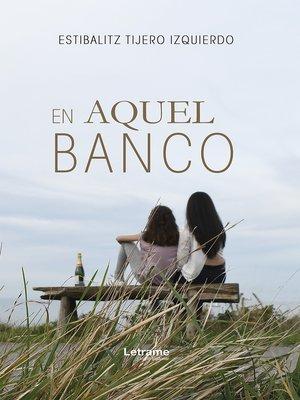 cover image of En aquel banco