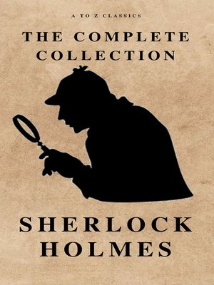 cover image of The Complete Sherlock Holmes ( AtoZ Classics )
