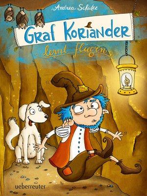 cover image of Graf Koriander lernt fliegen