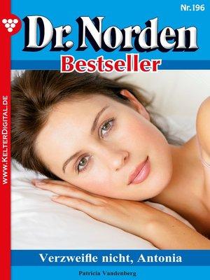 cover image of Dr. Norden Bestseller 196 – Arztroman