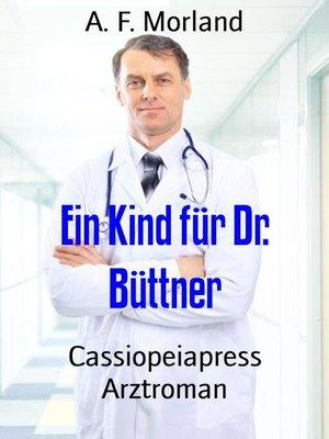 cover image of Ein Kind für Dr. Büttner