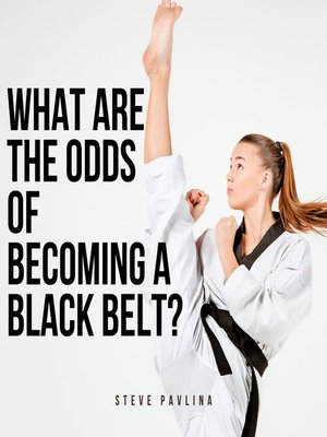 cover image of What Are the Odds of Becoming a Black Belt?