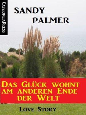 cover image of Das Glück wohnt am anderen Ende der Welt