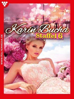 cover image of Karin Bucha Staffel 6 – Liebesroman