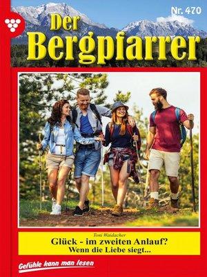 cover image of Der Bergpfarrer 470 – Heimatroman