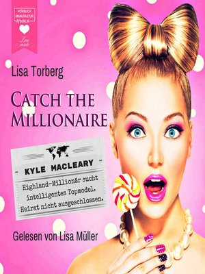 cover image of Kyle MacLeary: Highland-Millionär sucht intelligentes Topmodel. Heirat nicht ausgeschlossen.