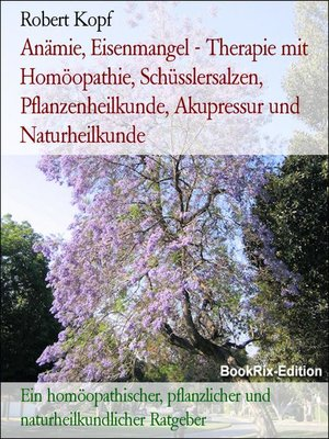 cover image of Anämie, Eisenmangel--Therapie mit Homöopathie, Schüsslersalzen, Pflanzenheilkunde, Akupressur und Naturheilkunde