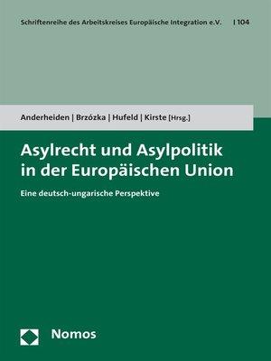 cover image of Asylrecht und Asylpolitik in der Europäischen Union