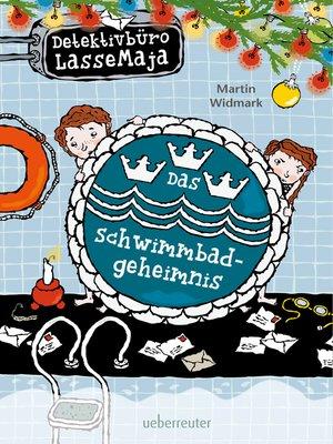 cover image of Detektivbüro LasseMaja--Das Schwimmbadgeheimnis (Bd. 21)