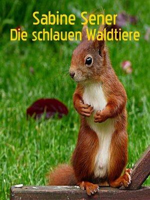 cover image of Die schlauen Waldtiere