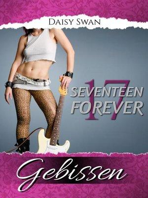 cover image of 17 Forever--Gebissen (Teil 2)